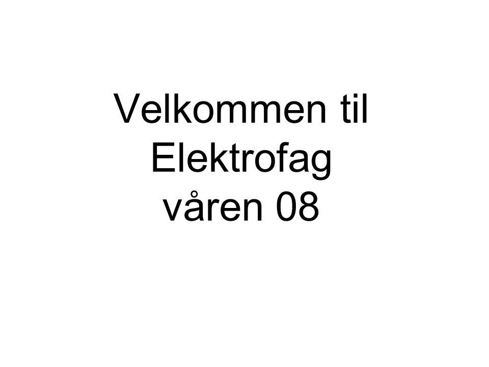 Velkommen til Elektrofag våren 08