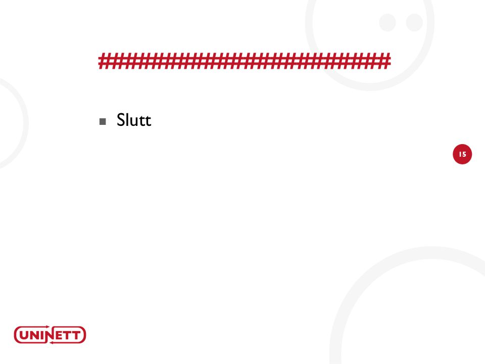 15 ######################  Slutt