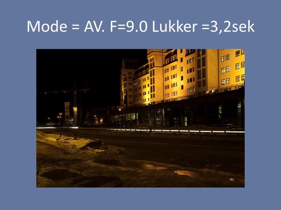Mode = AV. F=9.0 Lukker =3,2sek