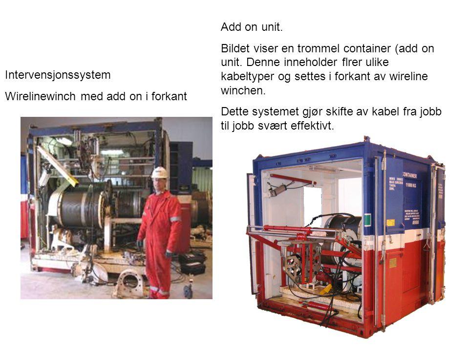 Intervensjonssystem Wirelinewinch med add on i forkant Add on unit. Bildet viser en trommel container (add on unit. Denne inneholder flrer ulike kabel