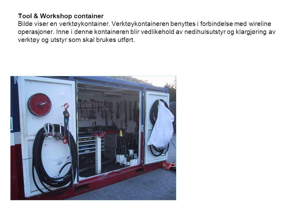 Tool & Workshop container Bilde viser en verktøykontainer. Verktøykontaineren benyttes i forbindelse med wireline operasjoner. Inne i denne kontainere