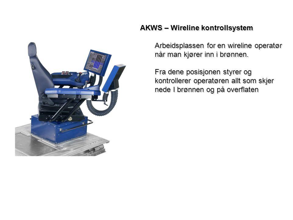 AKWS – Wireline kontrollsystem Arbeidsplassen for en wireline operatør når man kjører inn i brønnen. Fra dene posisjonen styrer og kontrollerer operat