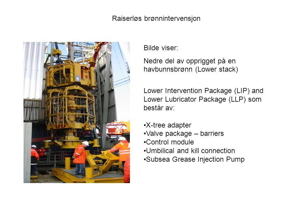 Raiserløs brønnintervensjon Bilde viser: Nedre del av opprigget på en havbunnsbrønn (Lower stack) Lower Intervention Package (LIP) and Lower Lubricato