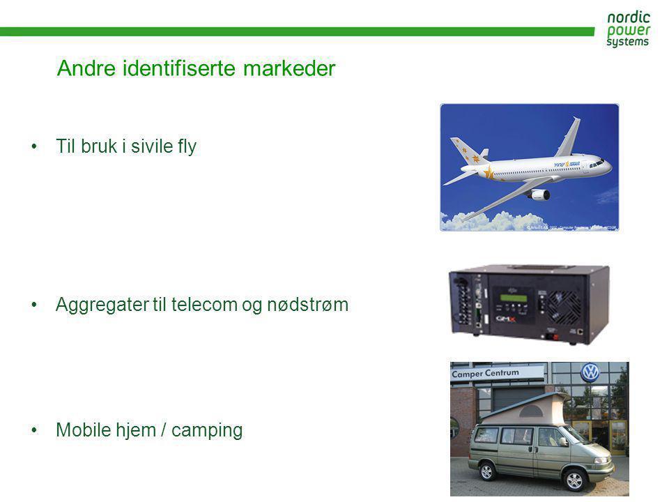 Andre identifiserte markeder •Til bruk i sivile fly •Aggregater til telecom og nødstrøm •Mobile hjem / camping