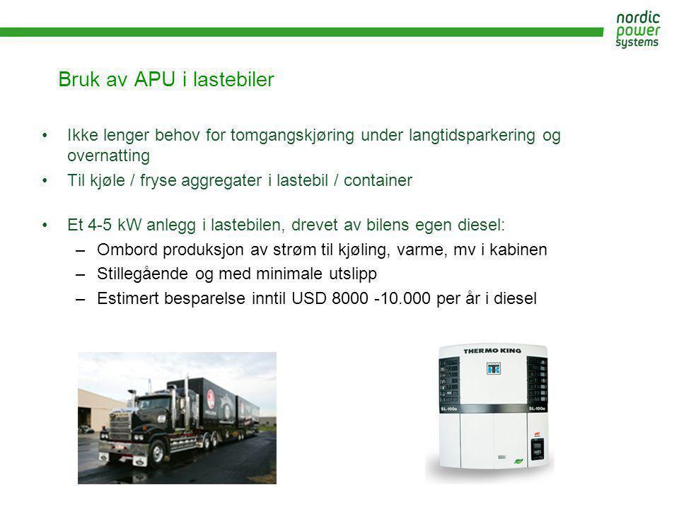 Bruk av APU i lastebiler •Ikke lenger behov for tomgangskjøring under langtidsparkering og overnatting •Til kjøle / fryse aggregater i lastebil / cont