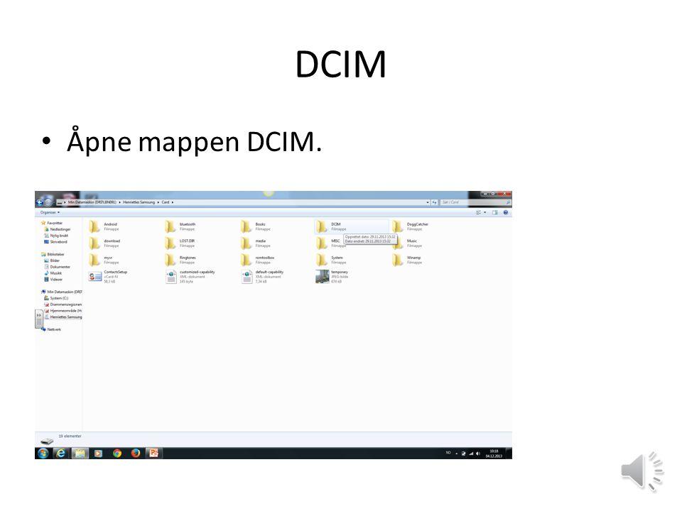 DCIM • Åpne mappen DCIM.