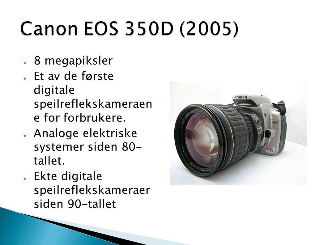 ● 8 megapiksler ● Et av de første digitale speilreflekskameraen e for forbrukere. ● Analoge elektriske systemer siden 80- tallet. ● Ekte digitale spei