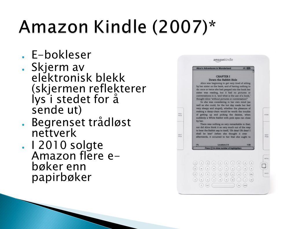 ● E-bokleser ● Skjerm av elektronisk blekk (skjermen reflekterer lys i stedet for å sende ut) ● Begrenset trådløst nettverk ● I 2010 solgte Amazon fle
