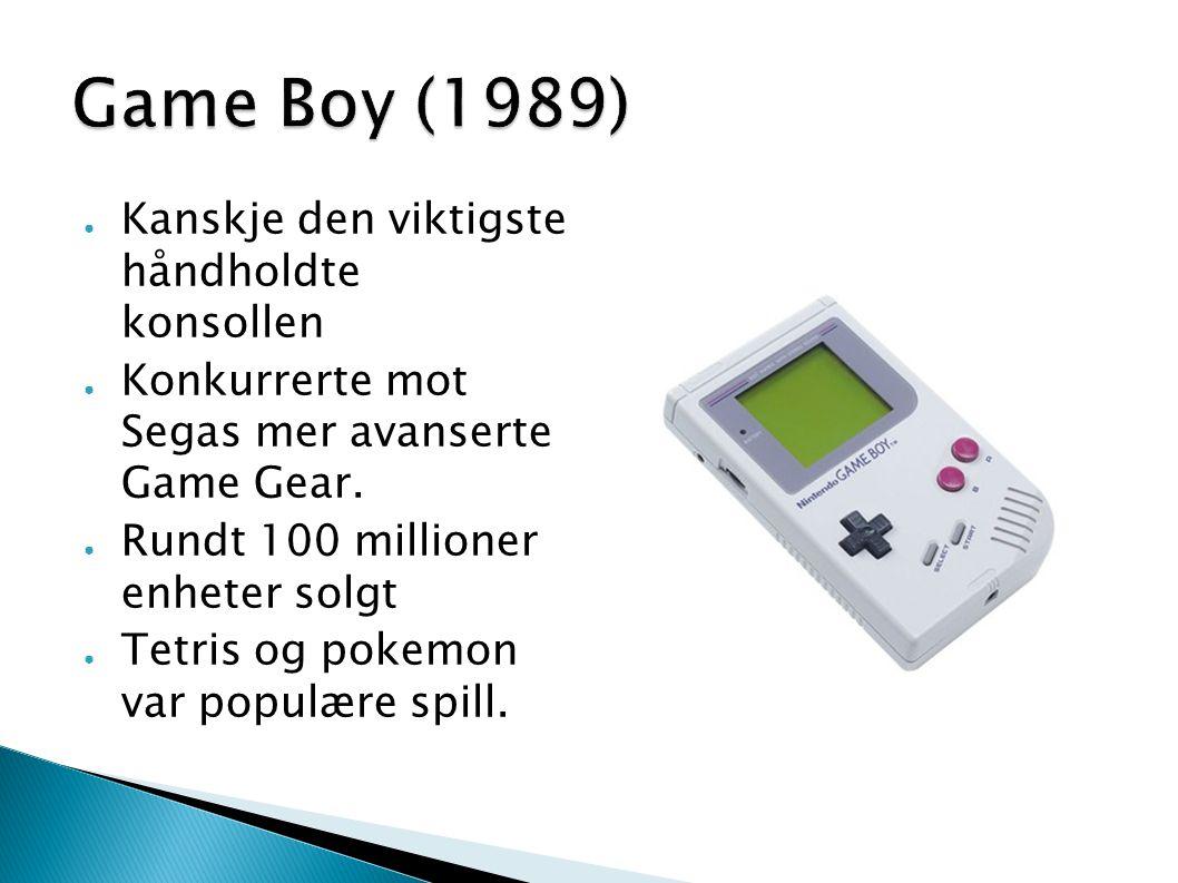 ● Kanskje den viktigste håndholdte konsollen ● Konkurrerte mot Segas mer avanserte Game Gear. ● Rundt 100 millioner enheter solgt ● Tetris og pokemon