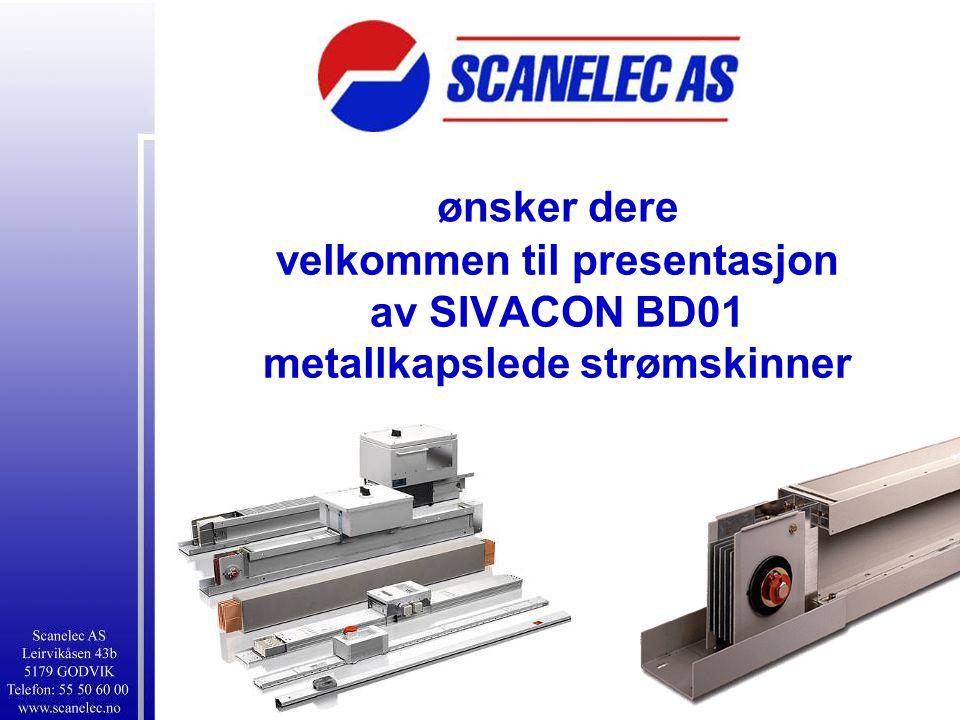 ønsker dere velkommen til presentasjon av SIVACON BD01 metallkapslede strømskinner