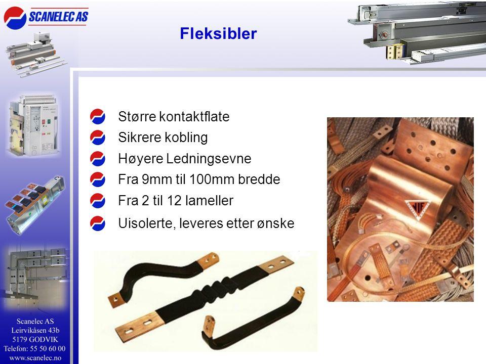 Fleksibler Større kontaktflate Fra 2 til 12 lameller Fra 9mm til 100mm bredde Høyere Ledningsevne Sikrere kobling Uisolerte, leveres etter ønske