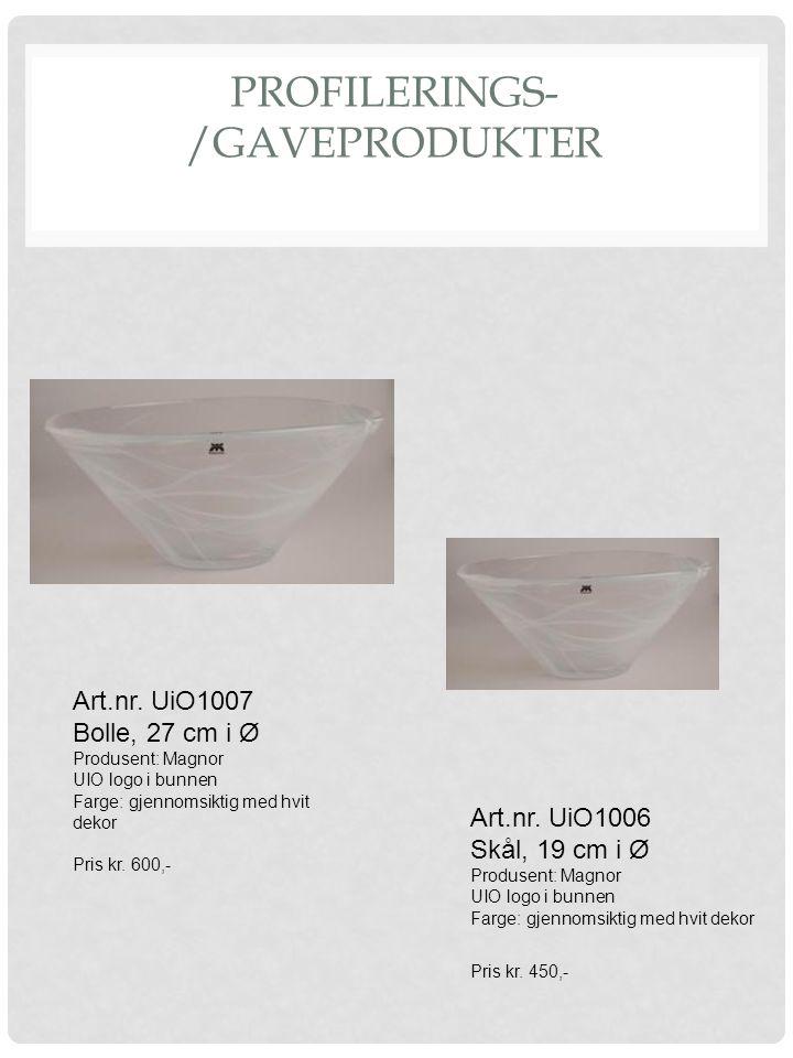 PROFILERINGS- /GAVEPRODUKTER Art.nr. UiO1006 Skål, 19 cm i Ø Produsent: Magnor UIO logo i bunnen Farge: gjennomsiktig med hvit dekor Pris kr. 450,- Ar