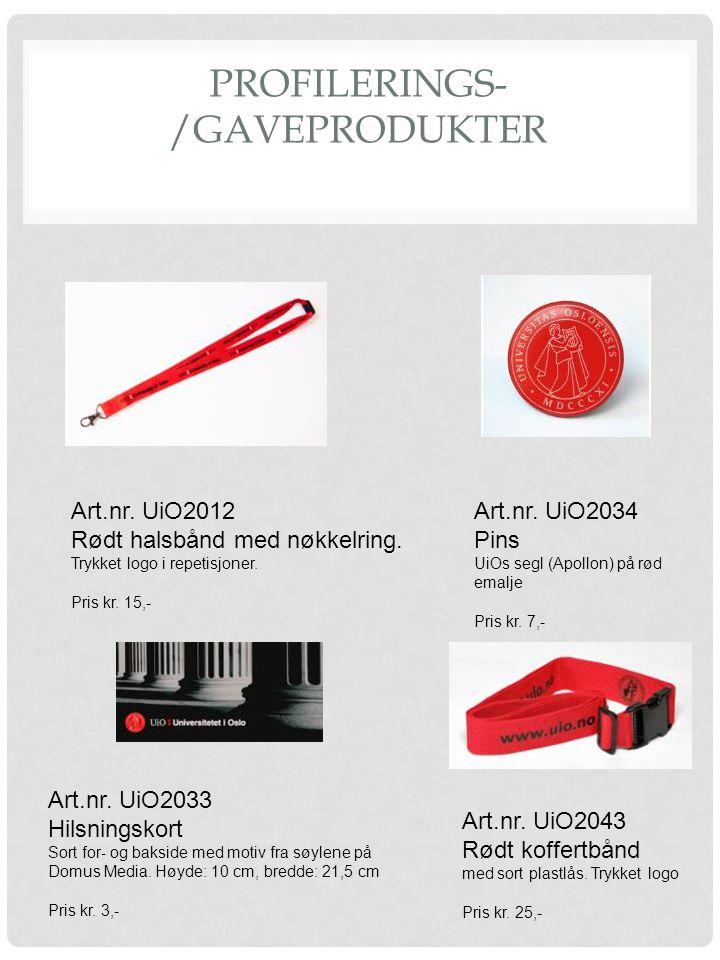 PROFILERINGS- /GAVEPRODUKTER Art.nr. UiO2012 Rødt halsbånd med nøkkelring. Trykket logo i repetisjoner. Pris kr. 15,- Art.nr. UiO2033 Hilsningskort So