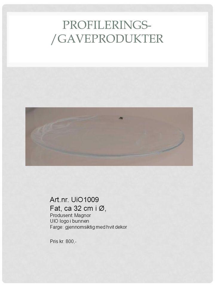 PROFILERINGS- /GAVEPRODUKTER Art.nr. UiO1009 Fat, ca 32 cm i Ø, Produsent: Magnor UIO logo i bunnen Farge: gjennomsiktig med hvit dekor Pris kr. 800,-