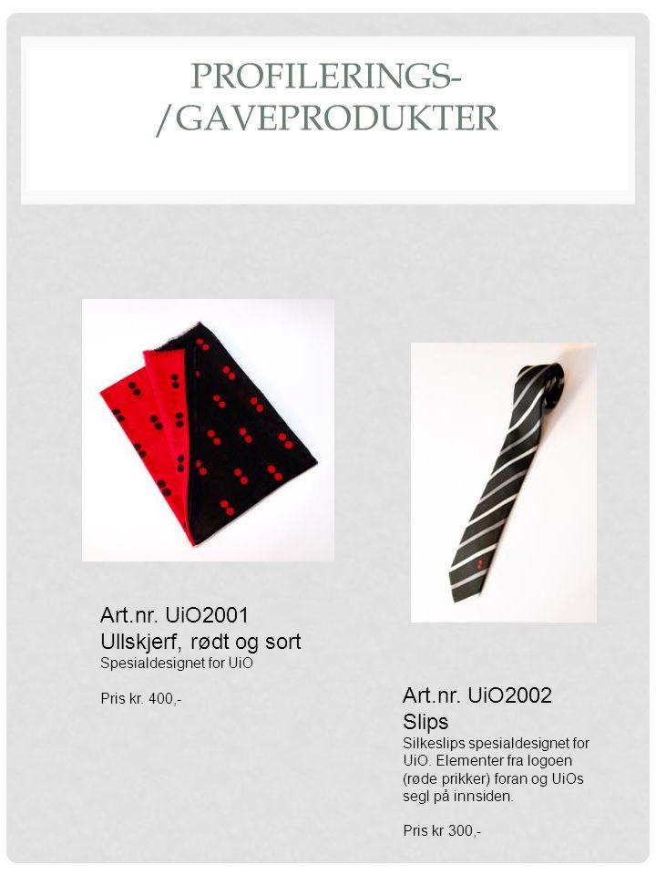 PROFILERINGS- /GAVEPRODUKTER Art.nr. UiO2001 Ullskjerf, rødt og sort Spesialdesignet for UiO Pris kr. 400,- Art.nr. UiO2002 Slips Silkeslips spesialde