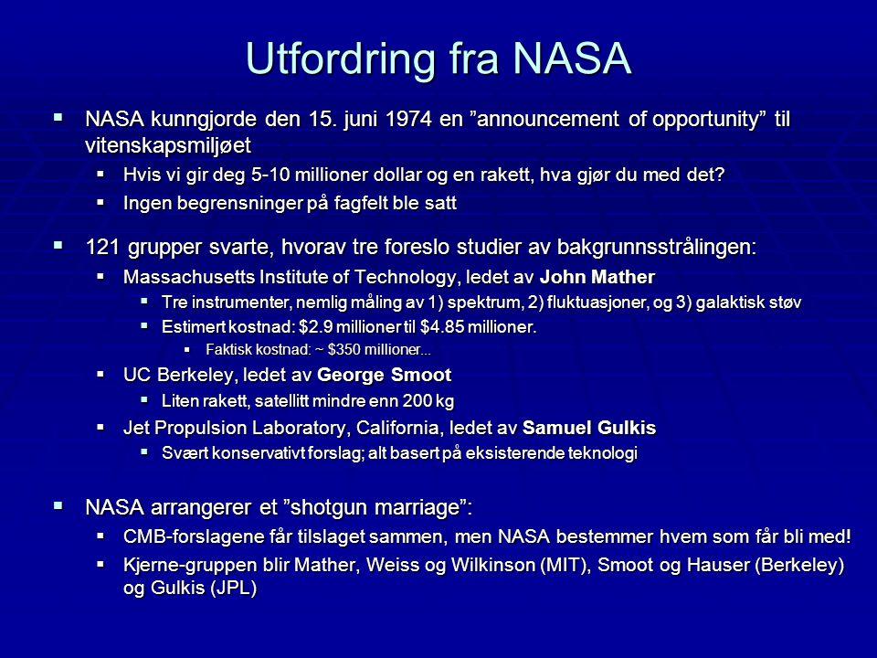 """Utfordring fra NASA  NASA kunngjorde den 15. juni 1974 en """"announcement of opportunity"""" til vitenskapsmiljøet  Hvis vi gir deg 5-10 millioner dollar"""