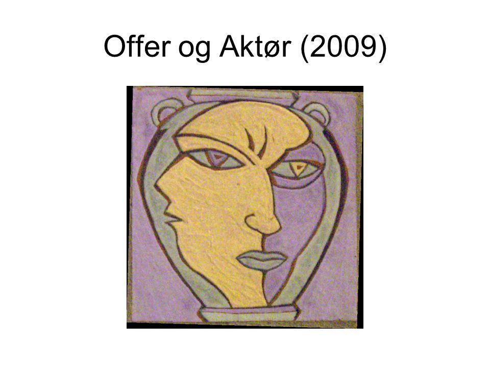 Offer og Aktør (2009)