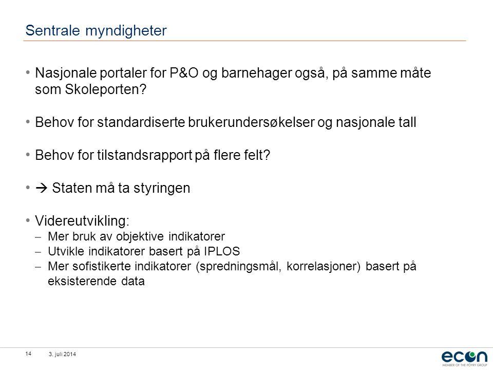 3. juli 2014 14 Sentrale myndigheter • Nasjonale portaler for P&O og barnehager også, på samme måte som Skoleporten? • Behov for standardiserte bruker