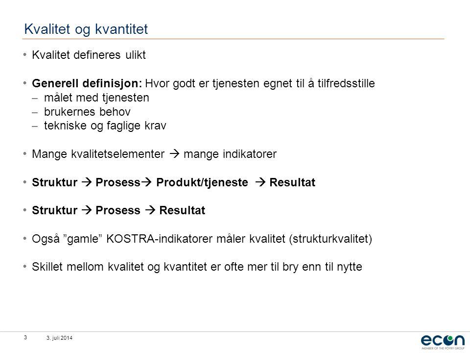 3. juli 2014 3 Kvalitet og kvantitet • Kvalitet defineres ulikt • Generell definisjon: Hvor godt er tjenesten egnet til å tilfredsstille – målet med t