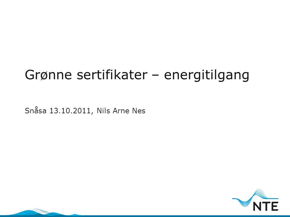 Grønne sertifikater – energitilgang Snåsa 13.10.2011, Nils Arne Nes