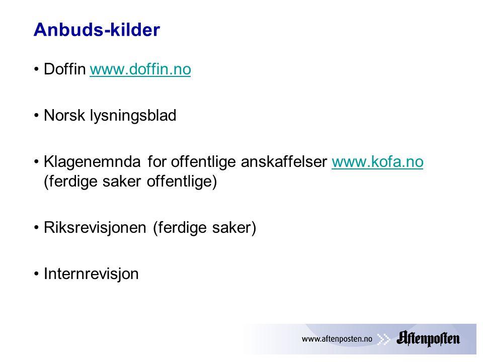 Anbuds-kilder •Doffin www.doffin.nowww.doffin.no •Norsk lysningsblad •Klagenemnda for offentlige anskaffelser www.kofa.no (ferdige saker offentlige)www.kofa.no •Riksrevisjonen (ferdige saker) •Internrevisjon