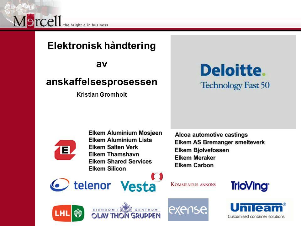Elektronisk håndtering av anskaffelsesprosessen Kristian Gromholt