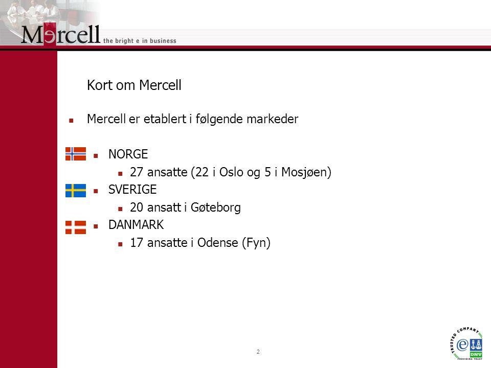 3 Kort om Mercell forts.