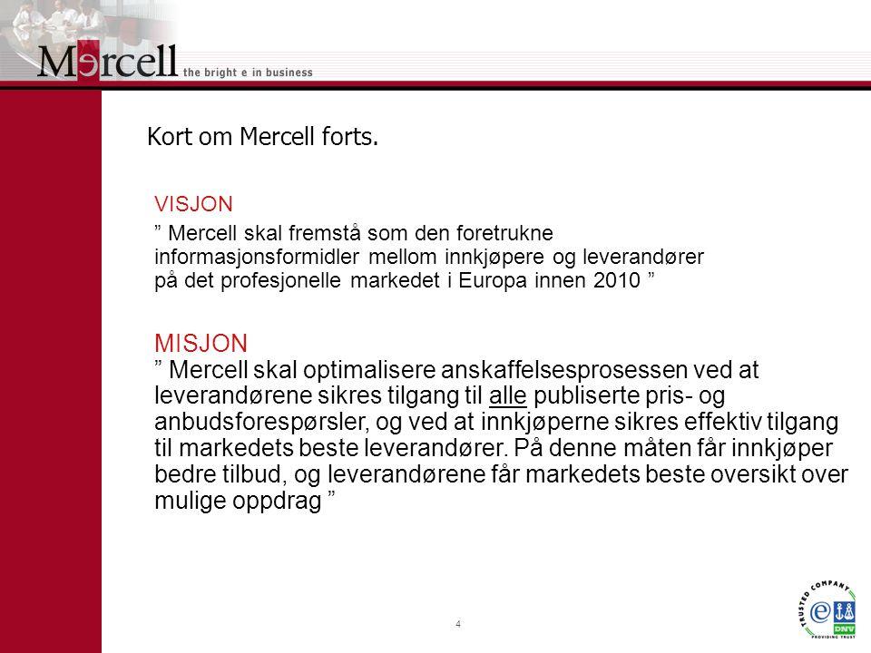 4 Kort om Mercell forts.