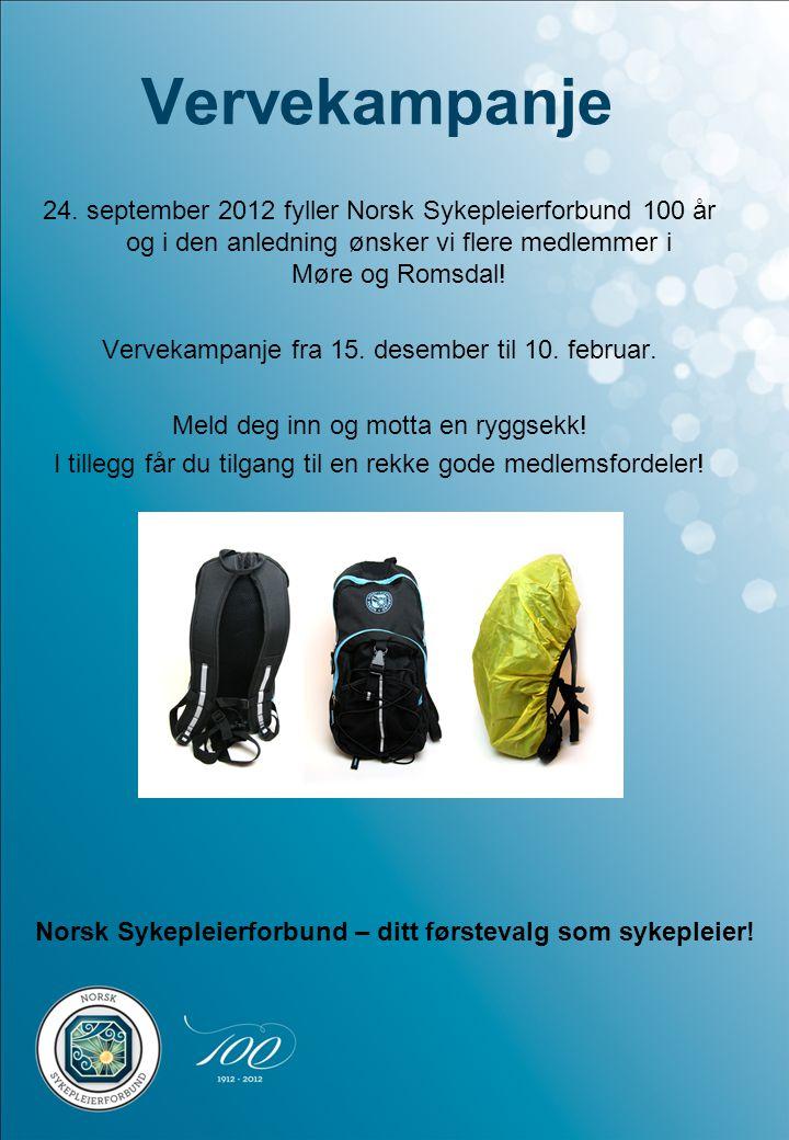Vervekampanje 24. september 2012 fyller Norsk Sykepleierforbund 100 år og i den anledning ønsker vi flere medlemmer i Møre og Romsdal! Vervekampanje f