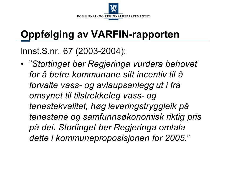 Oppfølging av VARFIN-rapporten Innst.S.nr.
