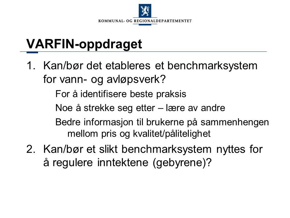 VARFIN-oppdraget 1.Kan/bør det etableres et benchmarksystem for vann- og avløpsverk.