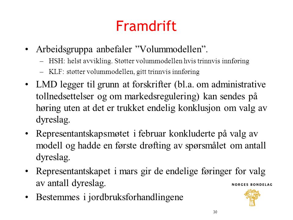 Framdrift •Arbeidsgruppa anbefaler Volummodellen .