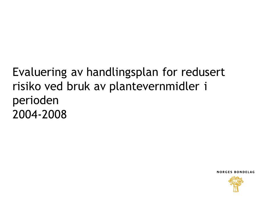 Evaluering av handlingsplan for redusert risiko ved bruk av plantevernmidler i perioden 2004-2008