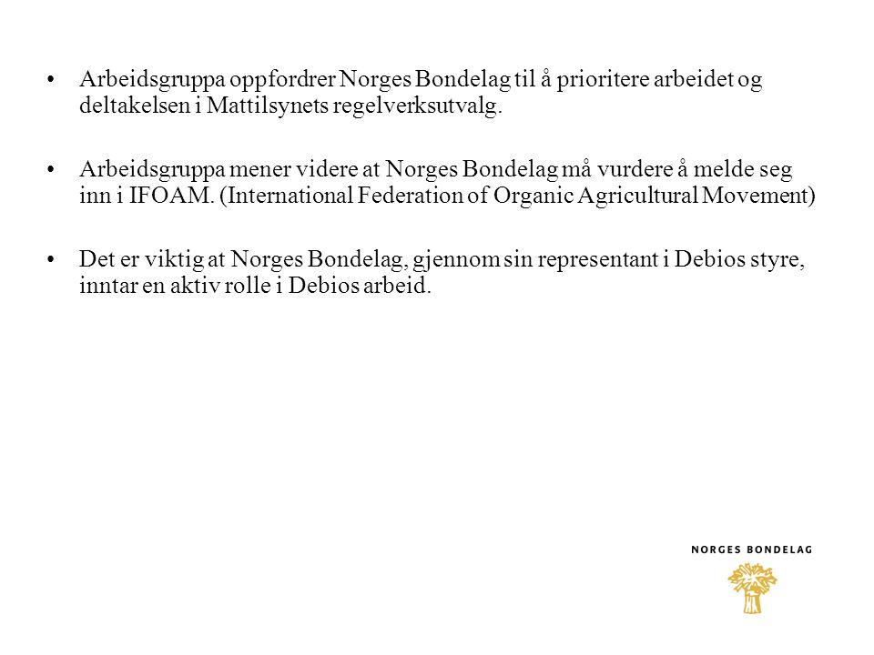 •Arbeidsgruppa oppfordrer Norges Bondelag til å prioritere arbeidet og deltakelsen i Mattilsynets regelverksutvalg.