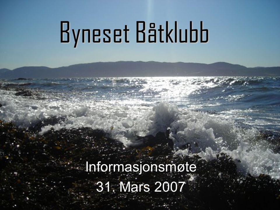 Byneset Båtklubb Informasjonsmøte 31. Mars 2007