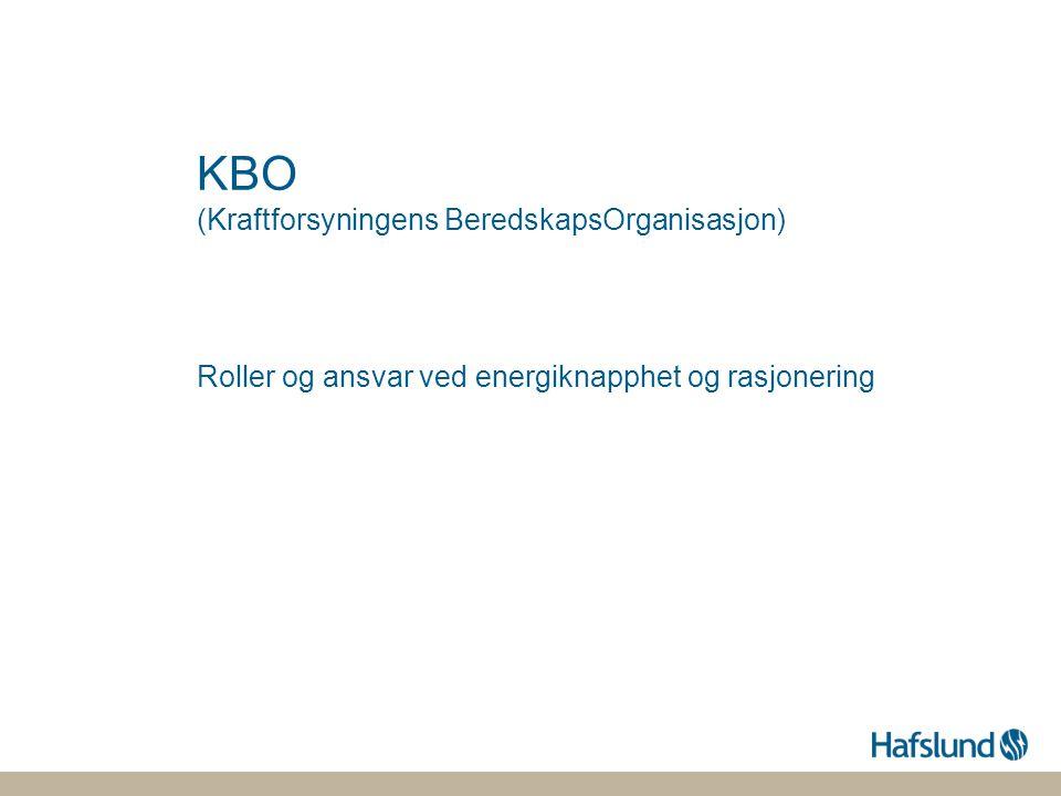 KBO (Kraftforsyningens BeredskapsOrganisasjon) Roller og ansvar ved energiknapphet og rasjonering
