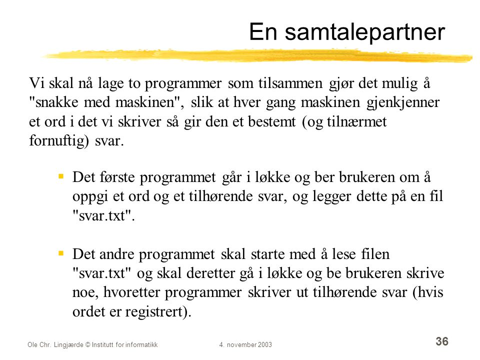 Ole Chr. Lingjærde © Institutt for informatikk4.