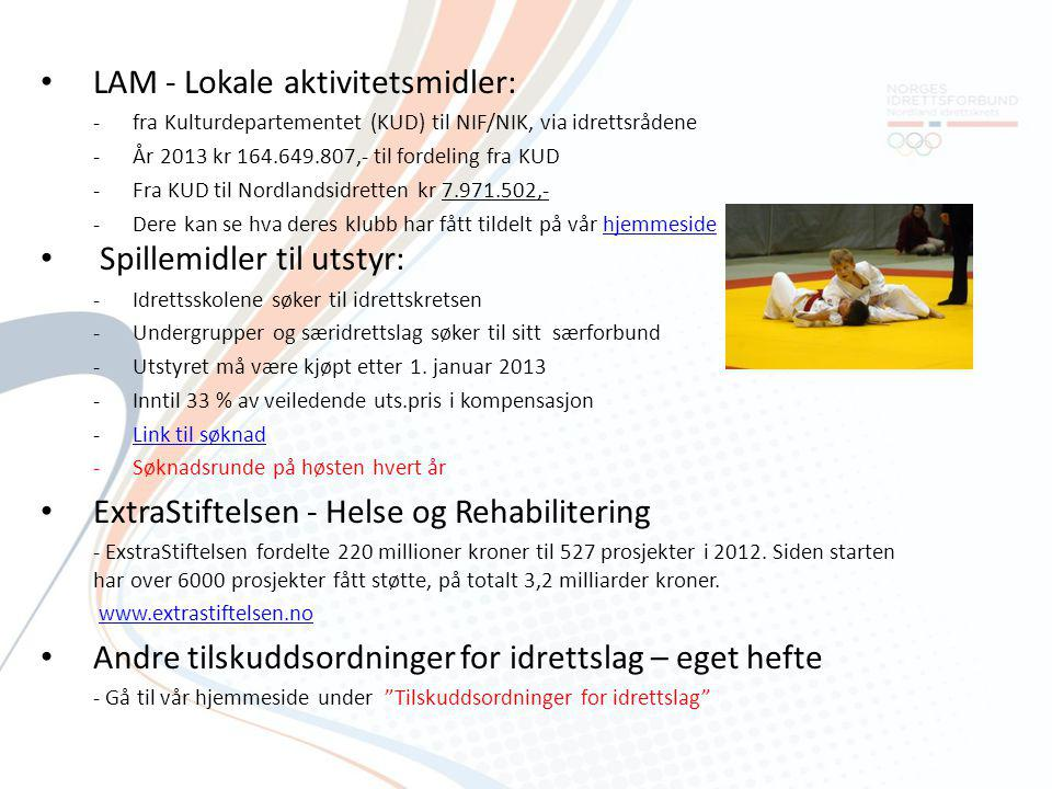 • LAM - Lokale aktivitetsmidler: -fra Kulturdepartementet (KUD) til NIF/NIK, via idrettsrådene -År 2013 kr 164.649.807,- til fordeling fra KUD -Fra KU