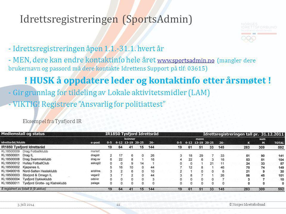 3. juli 2014 22© Norges Idrettsforbund - Idrettsregistreringen åpen 1.1.-31.1. hvert år - MEN, dere kan endre kontaktinfo hele året www.sportsadmin.no
