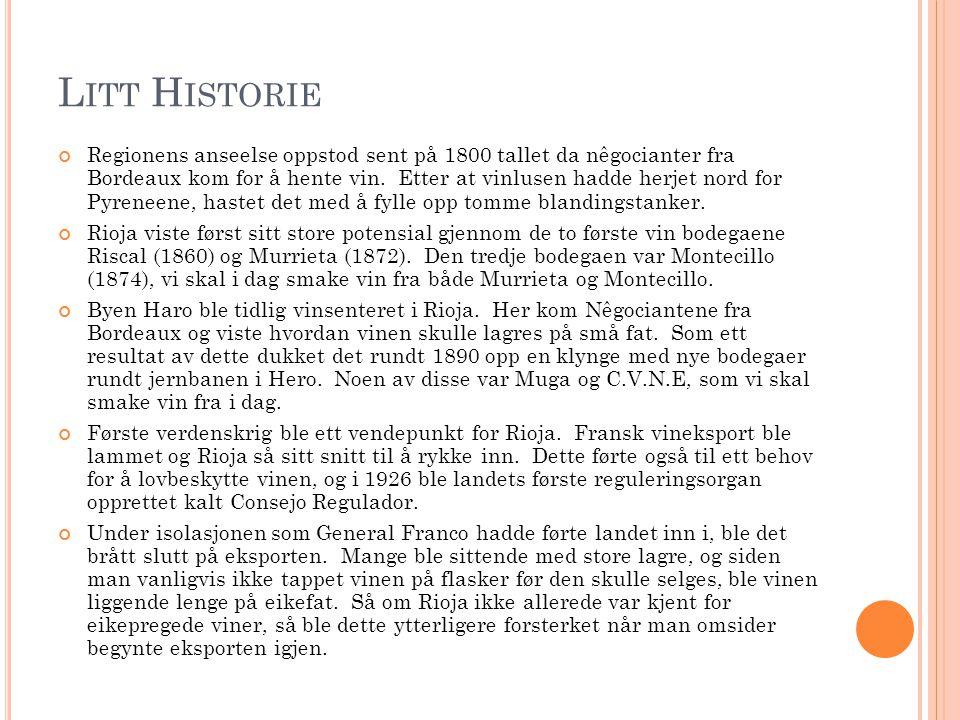 L ITT H ISTORIE Regionens anseelse oppstod sent på 1800 tallet da nêgocianter fra Bordeaux kom for å hente vin.