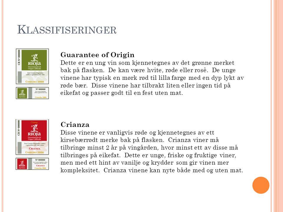 K LASSIFISERINGER Guarantee of Origin Dette er en ung vin som kjennetegnes av det grønne merket bak på flasken.