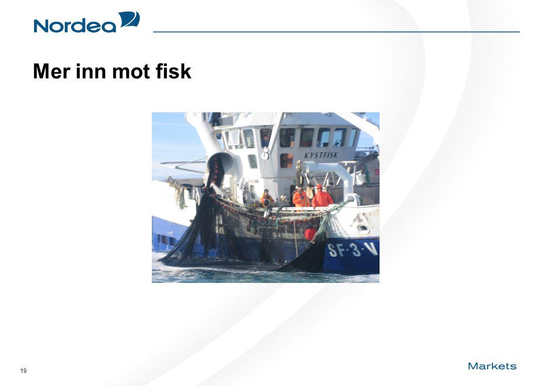 19 Mer inn mot fisk