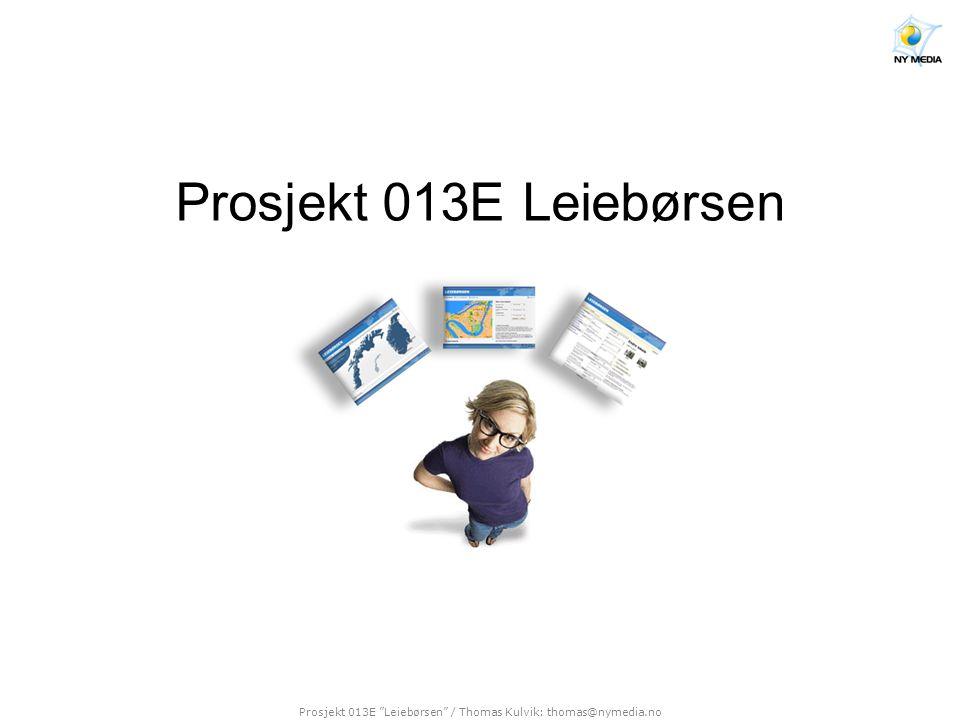 Prosjekt 013E Leiebørsen / Thomas Kulvik: thomas@nymedia.no Presentasjon av oppgavestiller • Oppgavestiller er en bedrift under etablering med Odd S.