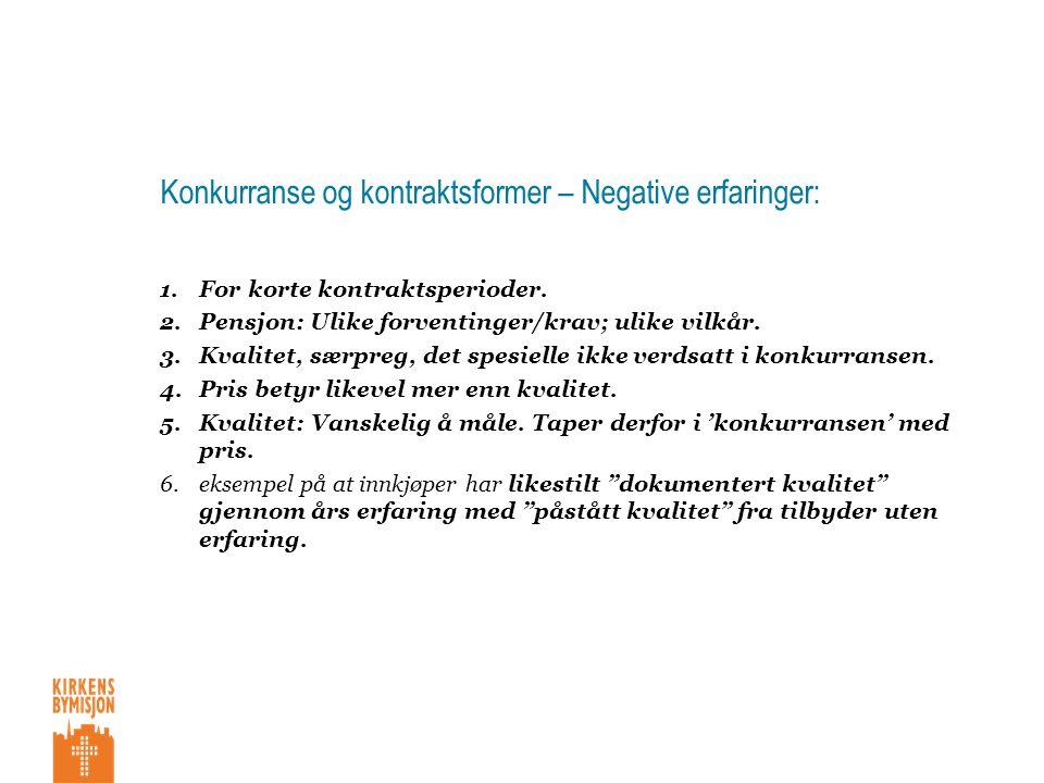 Konkurranse og kontraktsformer – Negative erfaringer: 1.For korte kontraktsperioder.