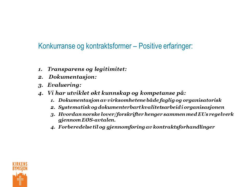 Konkurranse og kontraktsformer – Positive erfaringer: 1.Transparens og legitimitet: 2.