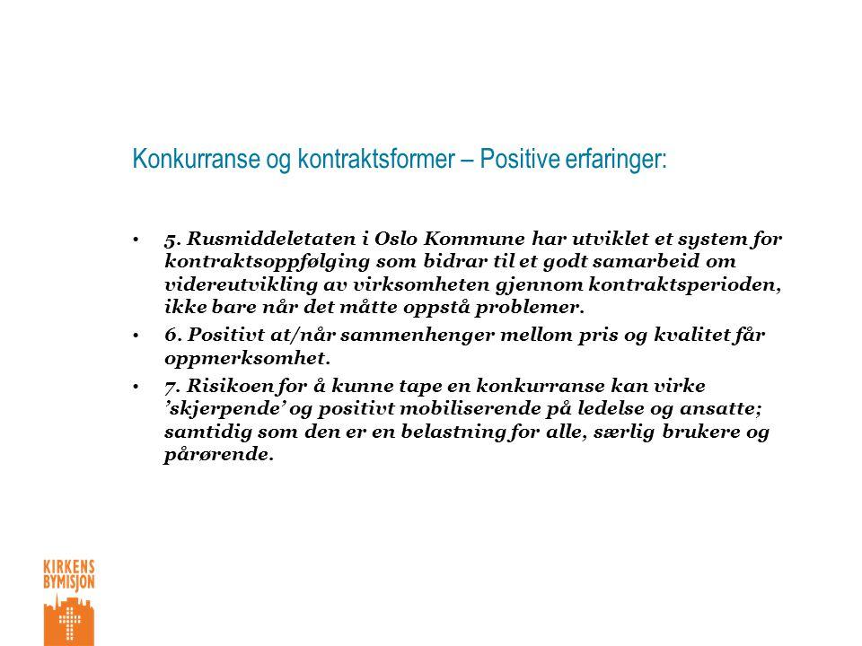 Konkurranse og kontraktsformer – Positive erfaringer: •5.