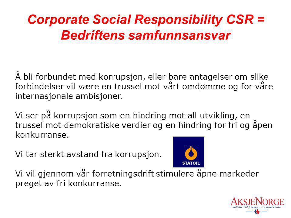 The Triple Bottom Line  Miljøansvar  Økonomiske ansvar  Samfunnsansvar  En tre-delt bunnlinje er bedrifters mulighet til å evaluere sine egne CSR-