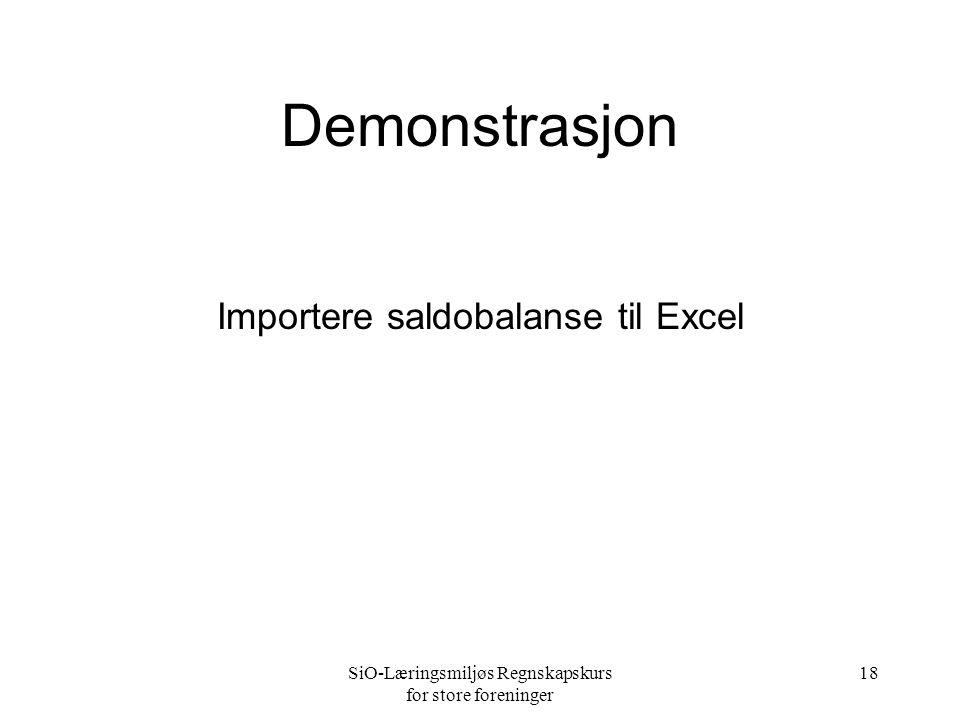 SiO-Læringsmiljøs Regnskapskurs for store foreninger 18 Demonstrasjon Importere saldobalanse til Excel
