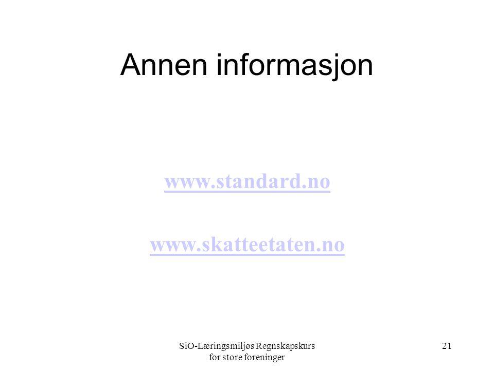 SiO-Læringsmiljøs Regnskapskurs for store foreninger 21 Annen informasjon www.standard.no www.skatteetaten.no