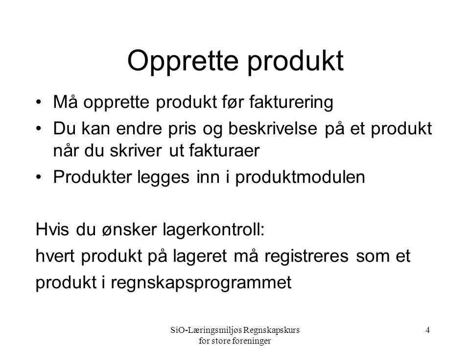 SiO-Læringsmiljøs Regnskapskurs for store foreninger 4 Opprette produkt •Må opprette produkt før fakturering •Du kan endre pris og beskrivelse på et p